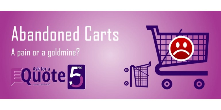 Abandoned carts: a pain or a goldmine?